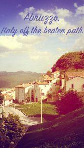 Abruzzo Italy off the beaten path