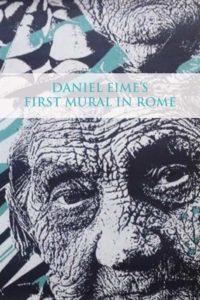 Daniel Eime street art Roma forgotten project