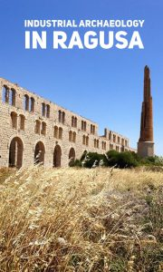 industrial archaeology in ragusa sicily