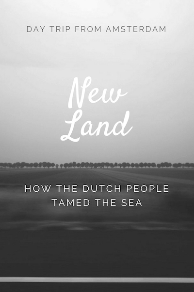 day trip from amsterdam new land
